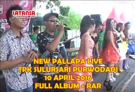 new pallapa live sulursari purwodadi 10 april 2016 full album + rar