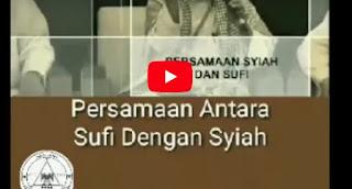 Persamaan Antara Sufi Dengan Syiah [Video]