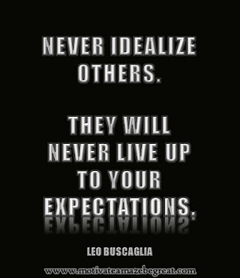 "Motivational Pictures Quotes, Facebook Page, MotivateAmazeBeGREAT, Inspirational Quotes, Motivation, Quotations, Inspiring Pictures, Success, Quotes About Life, Life Hack: ""Never idealize others. They will never live up to your expectations."""