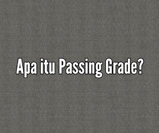 Passing Grade adalah