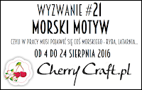 http://cherrycraftpl.blogspot.com/2016/08/wyzwanie-21-morski-motyw.html