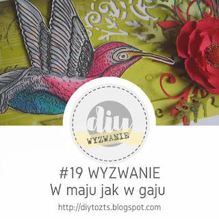 http://diytozts.blogspot.ie/2017/05/19-wyzwanie-w-maju-jak-w-gaju.html