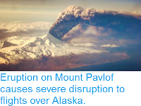 http://sciencythoughts.blogspot.co.uk/2016/03/eruption-on-mount-pavlof-causes-severe.html