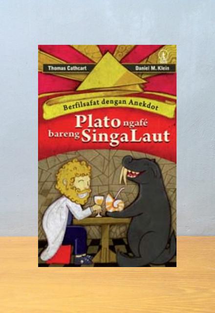 PLATO NGAFÉ BARENG SINGA LAUT, Thomas Cathcart, Daniel M. Klein