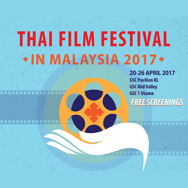 [FREE SCREENING] Thai Film Festival in Malaysia (20-26 Apr 2017)