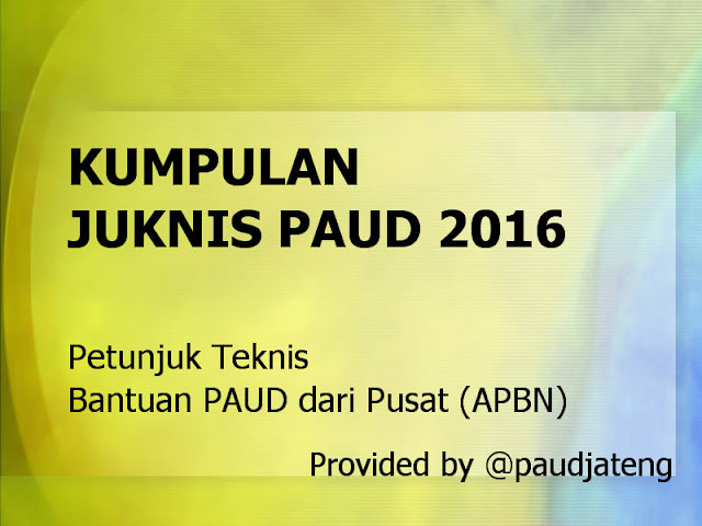 Download Juknis PAUD 2016 (Always Update Direktorat PAUD)