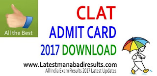 CLAT Admit Card 2017, Common Law Admission Test CLAT 2017 Admit Card, CLAT Hall Ticket 2017 Download at clat.ac.in