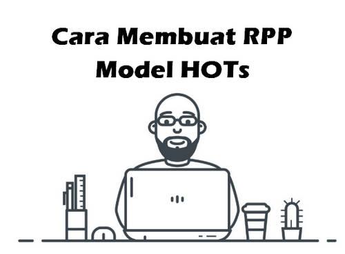 Cara Membuat RPP Model HOTs