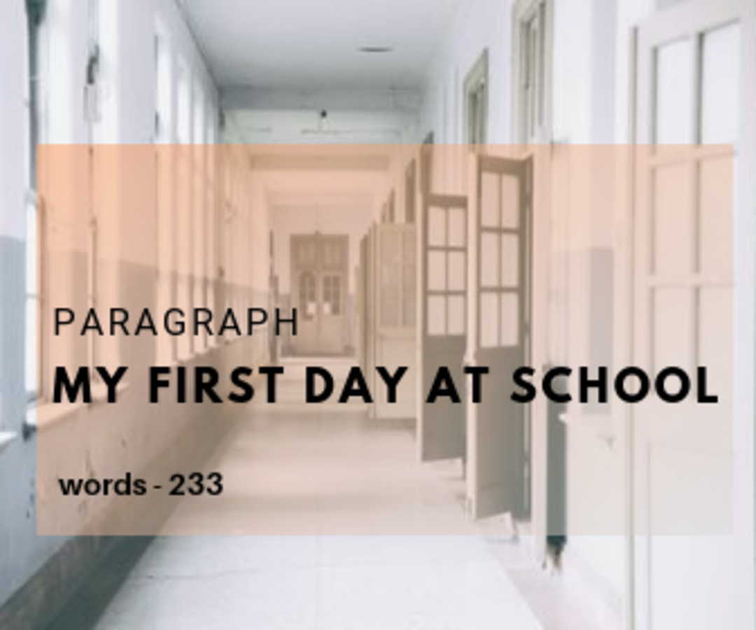 Paragraph : My First Day at School