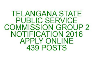 TS GROUP 2 RECRUITMENT NOTIFICATION 2016 APPLY ONLINE 439 posts