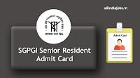 SGPGI Senior Resident Admit Card