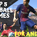 Top 5 Best Football Games For Android Offline/Online