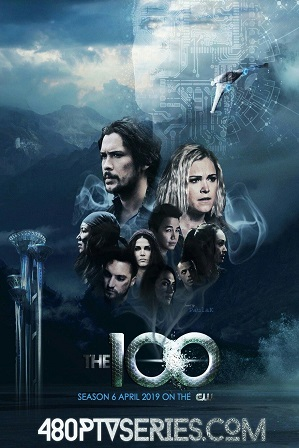 Watch Online Free The 100 S06E01 Full Episode The 100 (S06E01) Season 6 Episode 6 Full English Download 720p 480p
