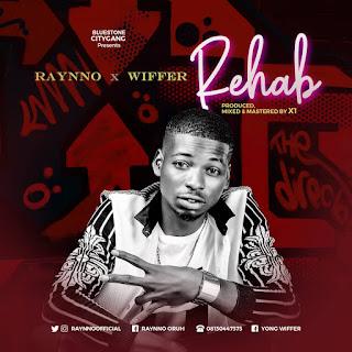Raynno ft Wiffer - Rehab