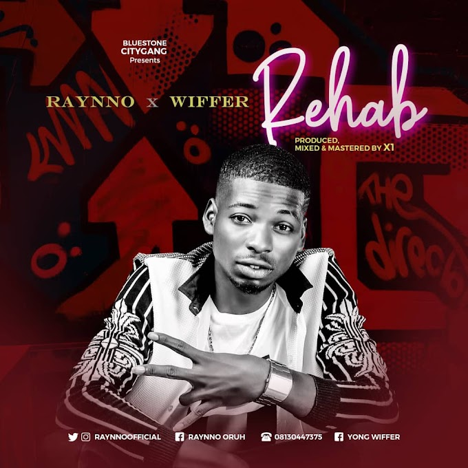 DOWNLOAD MP3: Raynno ft Wiffer - Rehab (prod. by X1)