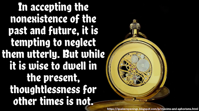 """A bare black background on which a gold-coloured pocket watch is open to expose the movement. Next to the watch, text reads """"In accepting the nonexistence of the past and future, it is tempting to neglect them utterly. But while it is wise to dwell in the present, thoughtlessness for other times is not."""""""