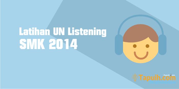 Latihan Soal Listening Un Bahasa Inggris Smk 2014 Paja Tapuih
