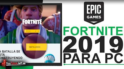 Como Descargar Fortnite para PC 2019 Ultima Version Español