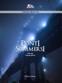 Ponti sommersi, di Tamara Marcelli