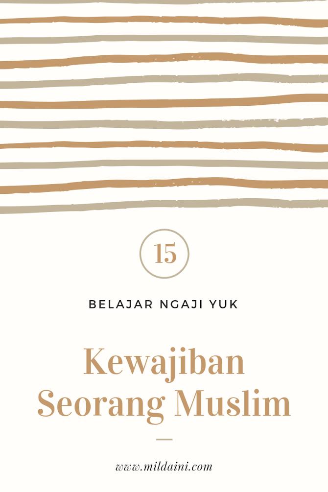 Kewajiban-kewajiban Seorang Muslim