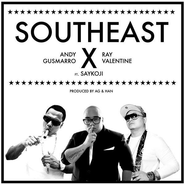 Andy Gusmarro & Ray Valentine - Southeast (feat. Saykoji)