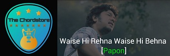 Waise Hi Rehna Waise Hi Behna Guitar Chords by | Papon (Express Youself)
