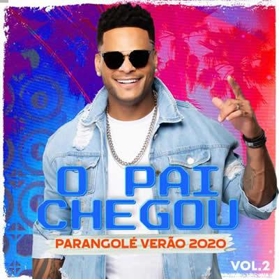 Parangolé - O Pai Chegou, Vol. 2