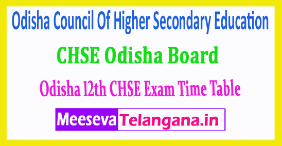 Odisha 12th Time Table Council Of Higher Secondary Education  CHSE 2018 Time Table Download
