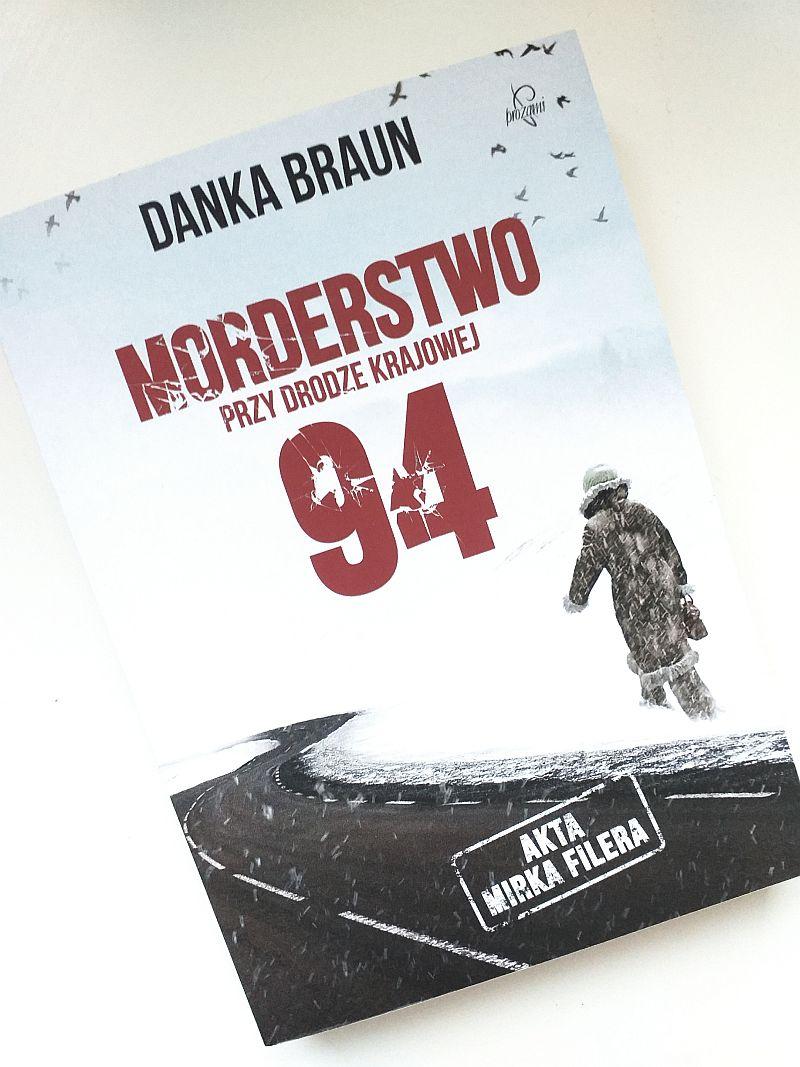 Morderstwo przy drodze krajowej 94   Danka Braun