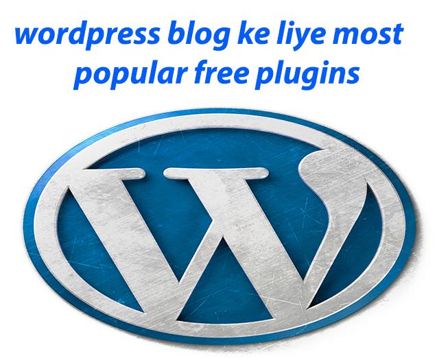 wordpress blog ke liye most popular free plugins download