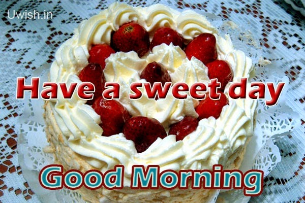 Good Morning - sweet day e greetings and wishes, on lovable cherry cake.