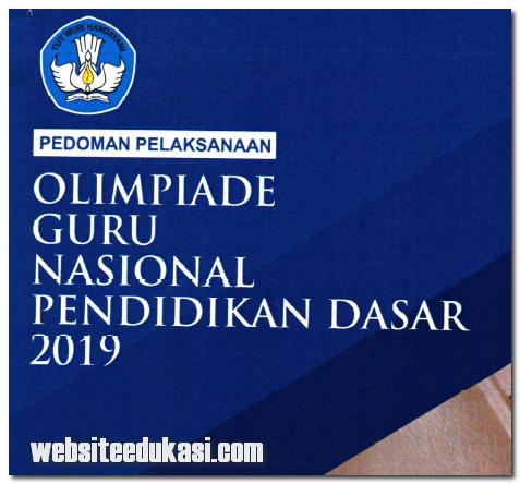 merupakan buku acuan dalam pelaksanaan kegiatan Olimpiade Guru Nasional  Juknis OGN SD dan SMP Tahun 2019