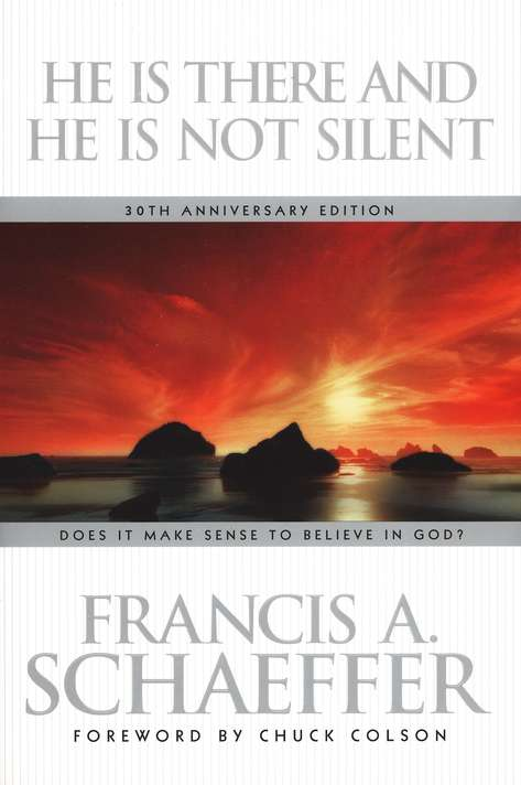 Francis A. Schaeffer-He Is There And He Is Not Silent-