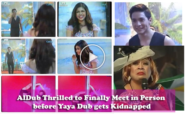 AlDub Thrilled to Finally Meet in Person before Yaya Dub gets Kidnapped