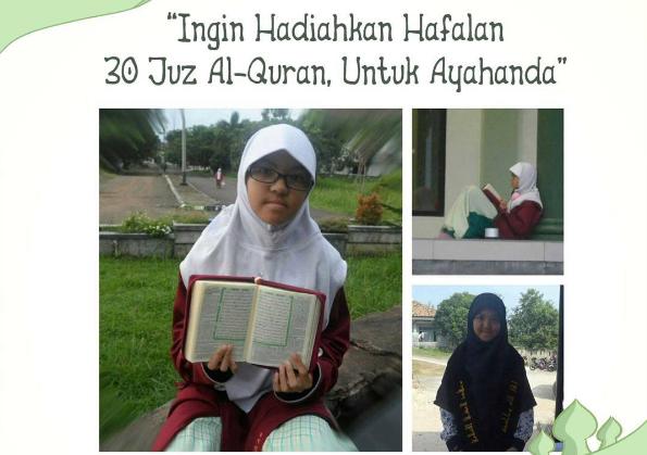 Yuk Bantu Support dan Doa untuk Anissa yang Ingin Hadiahkan Hafalan 30 Juz Al-Qur'an Untuk Ayahanda