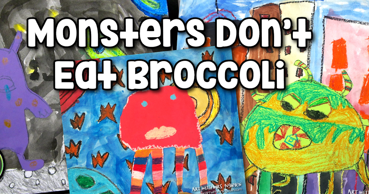 Monsters Don T Eat Broccoli 2nd 3rd Art With Mrs Nguyen