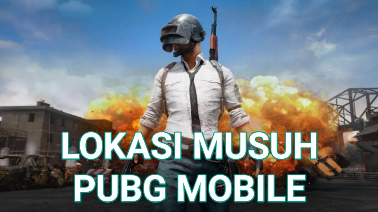 Cara Mengetahui Lokasi Musuh PUBG Mobile