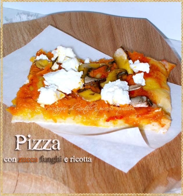 Pizza con zucca funghi e ricotta