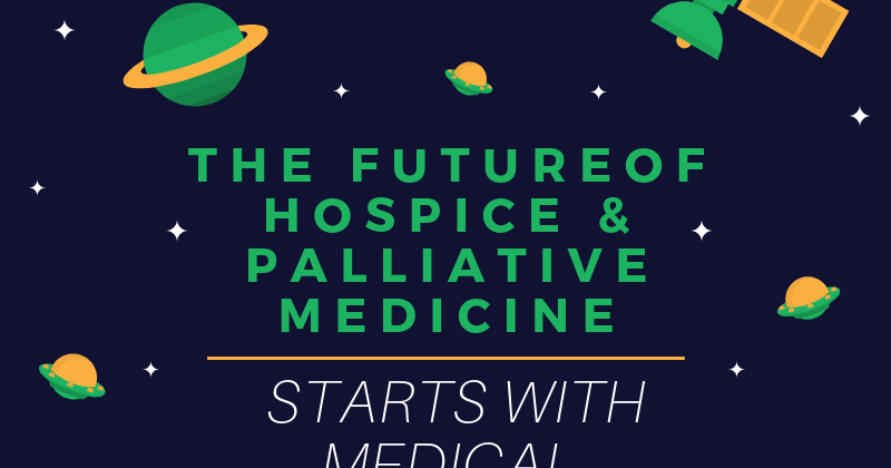 The Future of Hospice and Palliative Medicine Starts with Medical Students