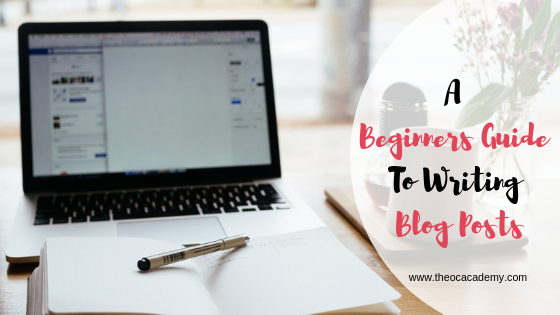 A Beginners Guide To Writing Blog Posts