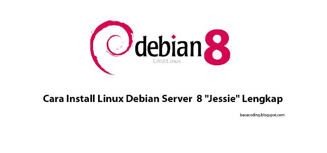 "Cara Install Linux Debian Server  8 ""Jessie"" Lengkap"