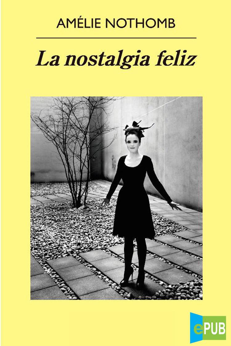 La nostalgia feliz – Amélie Nothomb [MultiFormato]