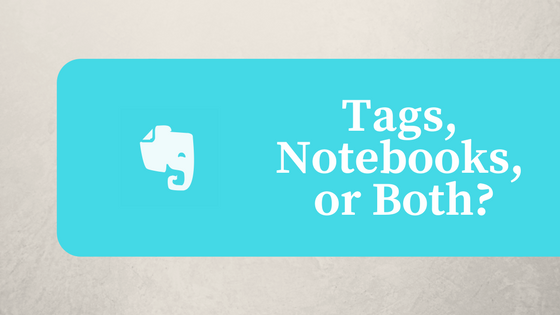 Evernote, Tags, Notebooksf