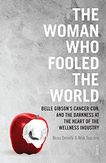 The Woman Who Fooled the World, Beau Donelly and Nick Toscano, Scribe, paperback, 336 pages.