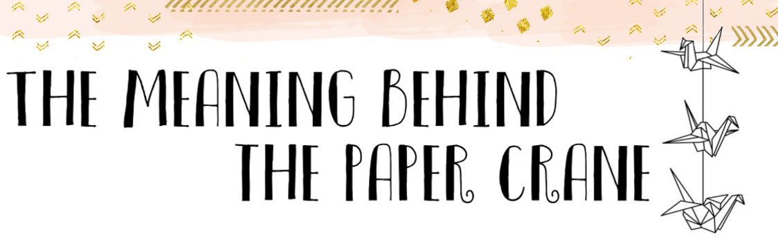 The Paper Crane Society The Meaning Behind The Paper Crane
