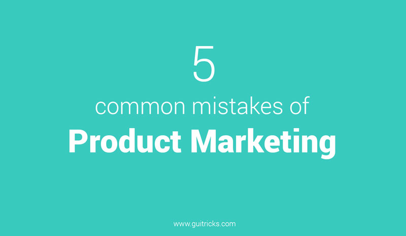 5 Common Mistakes In Product Marketing