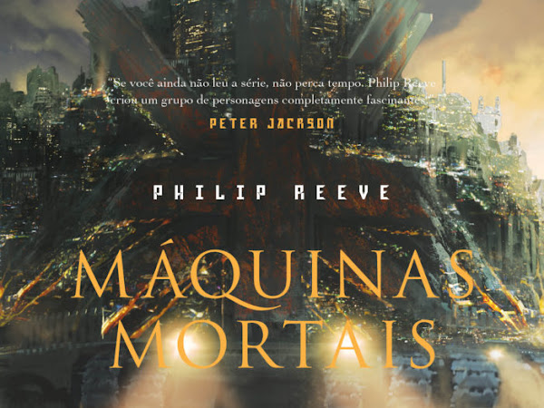 Crônicas das Cidades Famintas, livro 1: Máquinas Mortais de Philip Reeve e HarperCollins Brasil