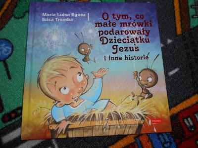 Wydawnictwo PROMIC- O tym, co małe mrówki podarowały Dzięciątku Jezus i inne historie