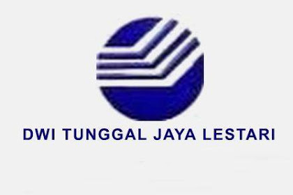 Lowongan PT. Dwi Tunggal Jaya Lestari Perawang November 2018