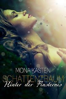 Schattentraum - Hinter der Finsternis - Mona Kasten